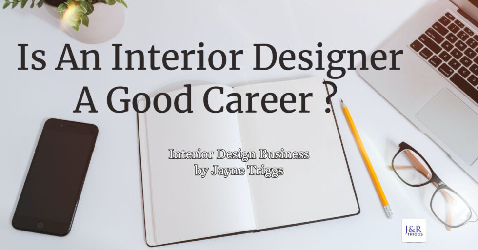 Is an Interior Designer a Good Career? - triggsenterprises.com